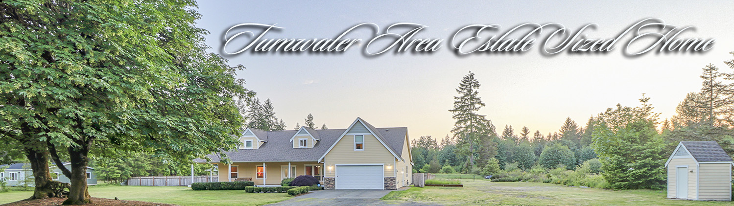 Tumwater Area Estate Sized Home